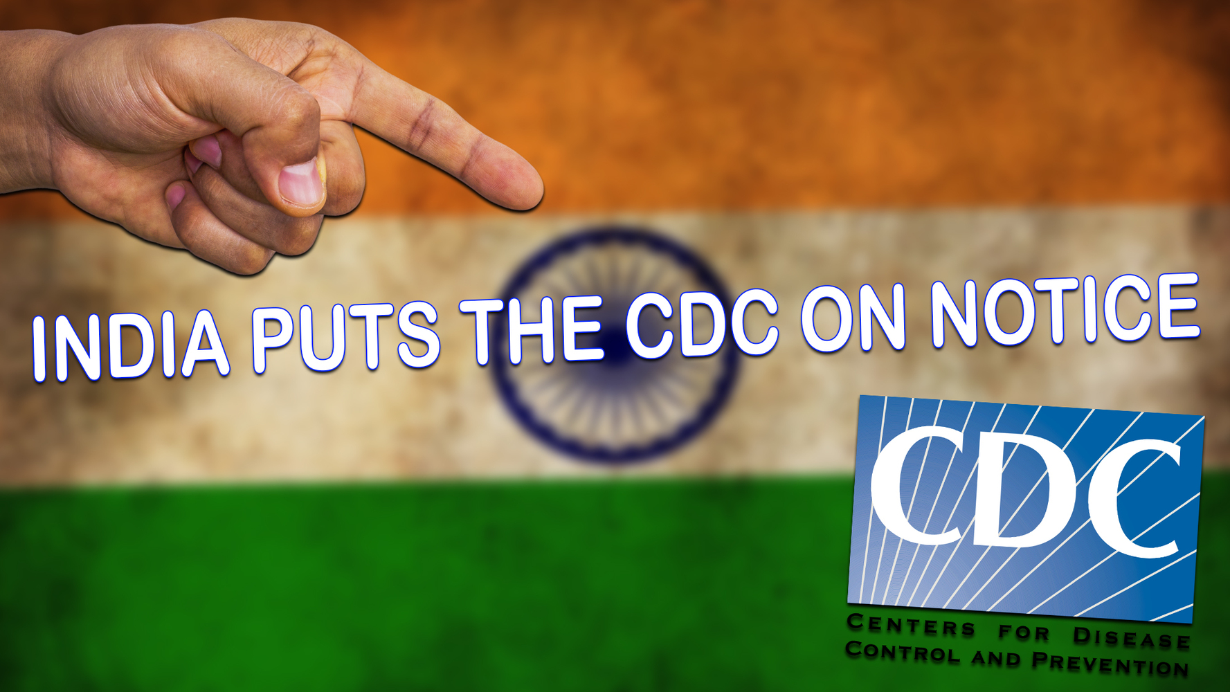 Too Little, Too Late? India Stands Up to the CDC