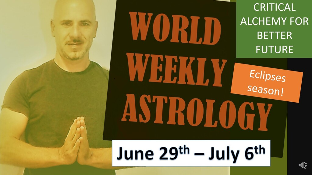 World weekly astrology June 29th – July 6th