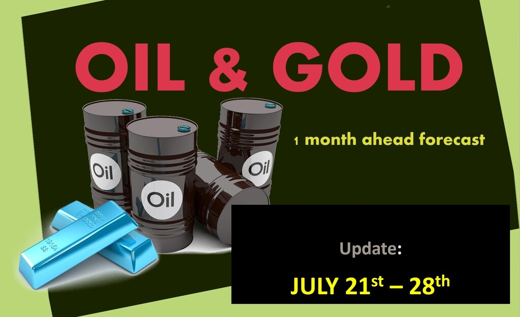 OIL & GOLD 1 MONTH AHEAD (UNTIL AUG 21ST)