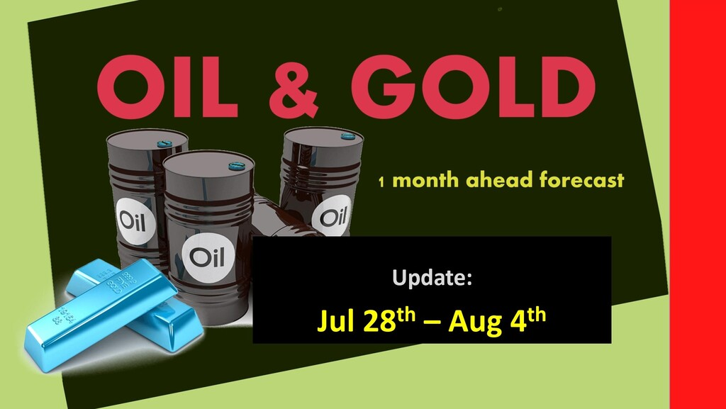 OIL & GOLD forecast 1 month ahead (until August 28th)