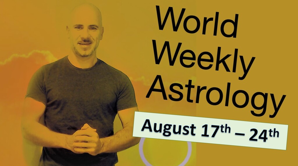 World weekly astrology August 17th-24th