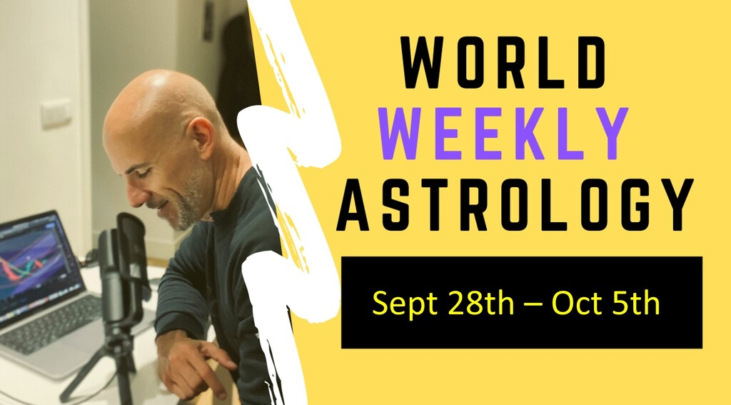INTENSIVE WEEK AHEAD!!  World weekly Astrology Sept 28th- Oct 5th 2020