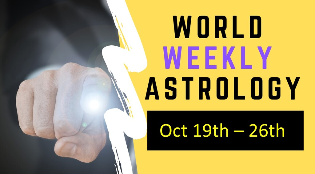 """Sharp curve ahead"": World weekly astrology October 19th- 26th"