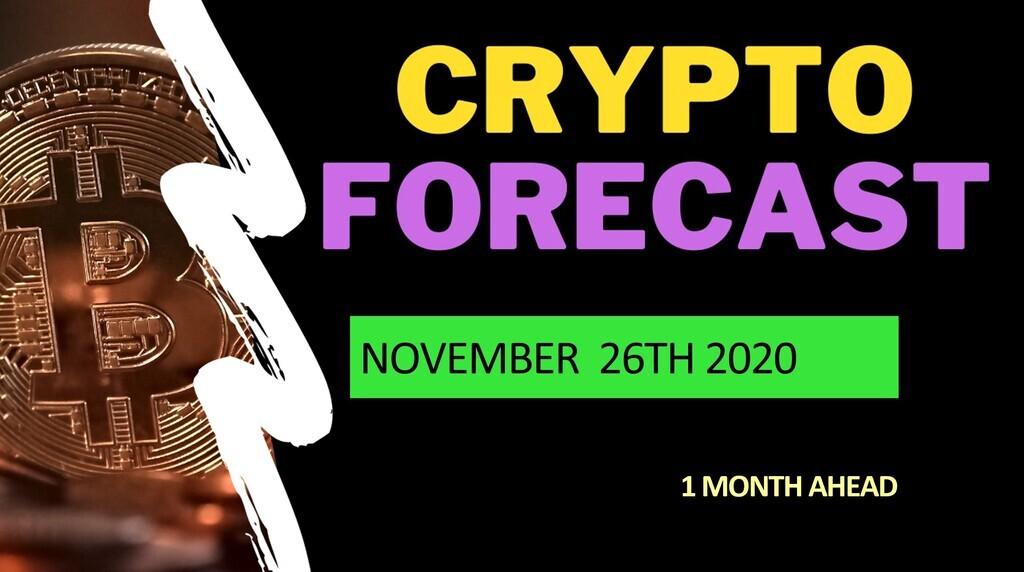 Crypto forecast 1 month ahead until DEC 26th 2020